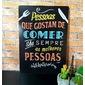Quadro Frases | Pessoas que gostam de comer...