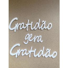 Frase: Gratidão gera Gratidão acrilico