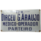 Placa Esmaltada Dr. Dirceu G. Araujo, MÉDICO - OPERADOR - PARTEIRO, Início do Século XX