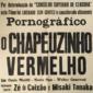 Cartaz de Cinema Da Comédia Mais Erótica Do Ano O CHAPEUZINHO VERMELHO