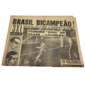 COPA DE 1962 Jornal o Globo BRASIL BICAMPEÃO! - EDIÇÃO EXTRA, Rio de Janeiro, 18 de Junho de 1962.