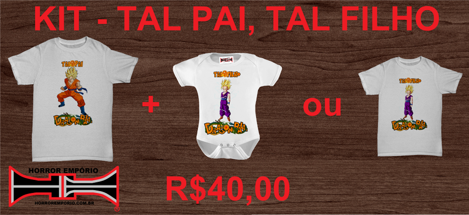 2445d2c808 Kit tal Pai tal Filho Dragon Ball - Horror Empório