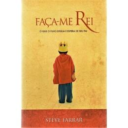 Faça-Me Rei - Steve Farrar