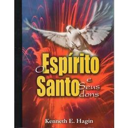 O Espírito Santo e Seus Dons - Kenneth E. Hagin