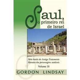 Saul, o primeiro rei de Israel - Gordon Lindsay