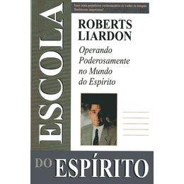 Escola do Espírito - Roberts Liardon **Raridade/ USADO