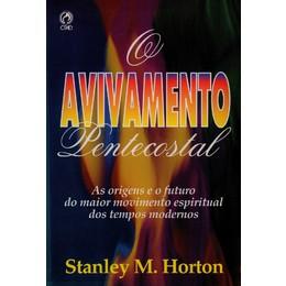 O Avivamento Pentecostal - Stanley M. Horton **usado
