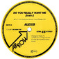 Alexis – Do You Really Want Me