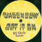 Sheenbow – Get It On