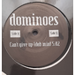Dominoes – Can't Give Up