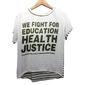 Camiseta Longa Feminina Estampa Luta Educação Saúde Justiça