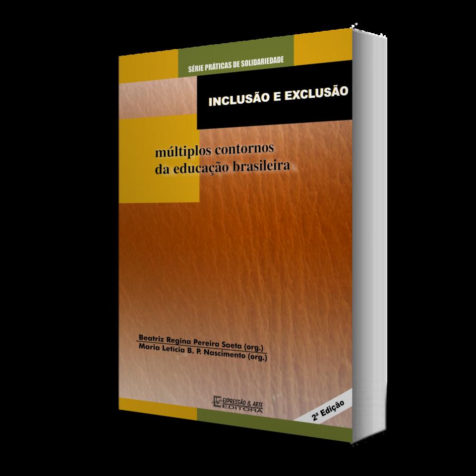 Inclusão e Exclusão - múltiplos contornos da educação brasil
