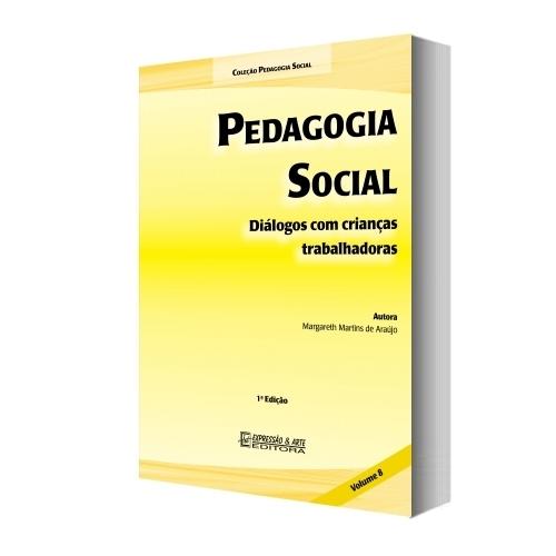 Pedagogia Social Vol. VIII – Diálogos com Crianças Trabalhadoras