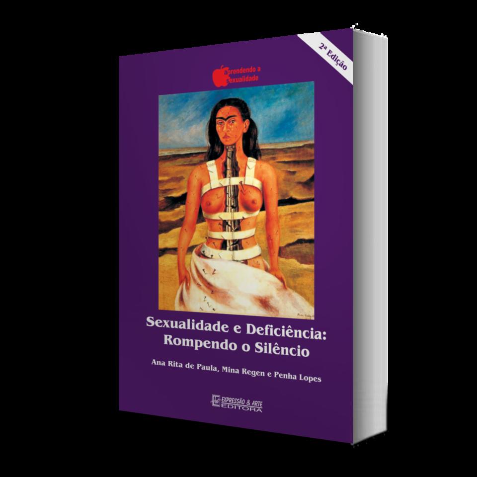 Sexualidade e Deficiência: Rompendo o Silêncio - 2ª Edição