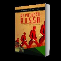 Revolução Russa - uma história em debate