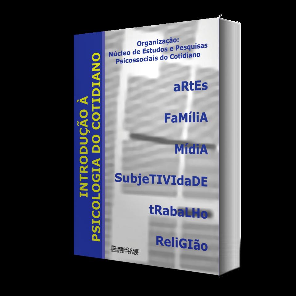 Introdução à Psicologia do Cotidiano, Organização, núcleo de estudos e pesquisas Psicossociais do Cotidiano