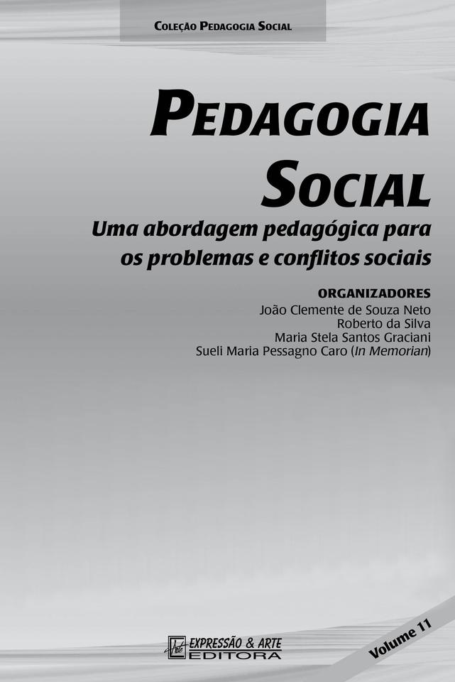 Pedagogia Social Vol. XI - Uma abordagem pedagógica para os problemas e conflitos sociais