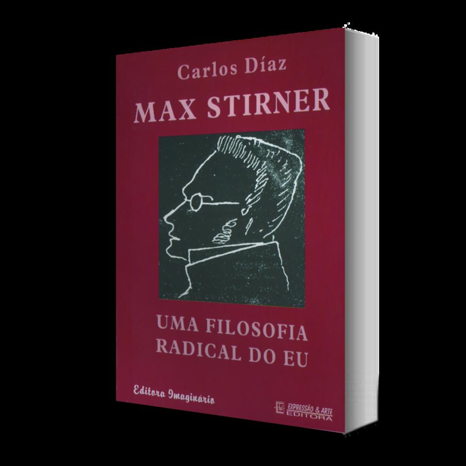 Max Stirner - Uma Filosofia Radical do Eu