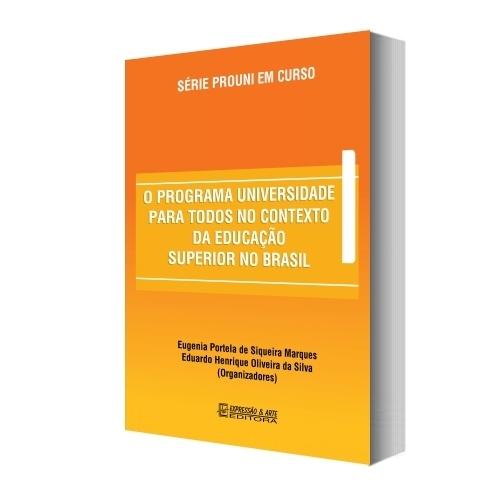 O Programa Universidade Para Todos no Contexto da Educação Superior no Brasil