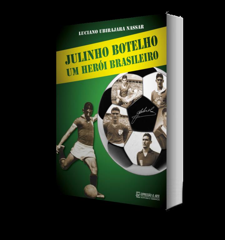 Julinho Botelho, um herói brasileiro