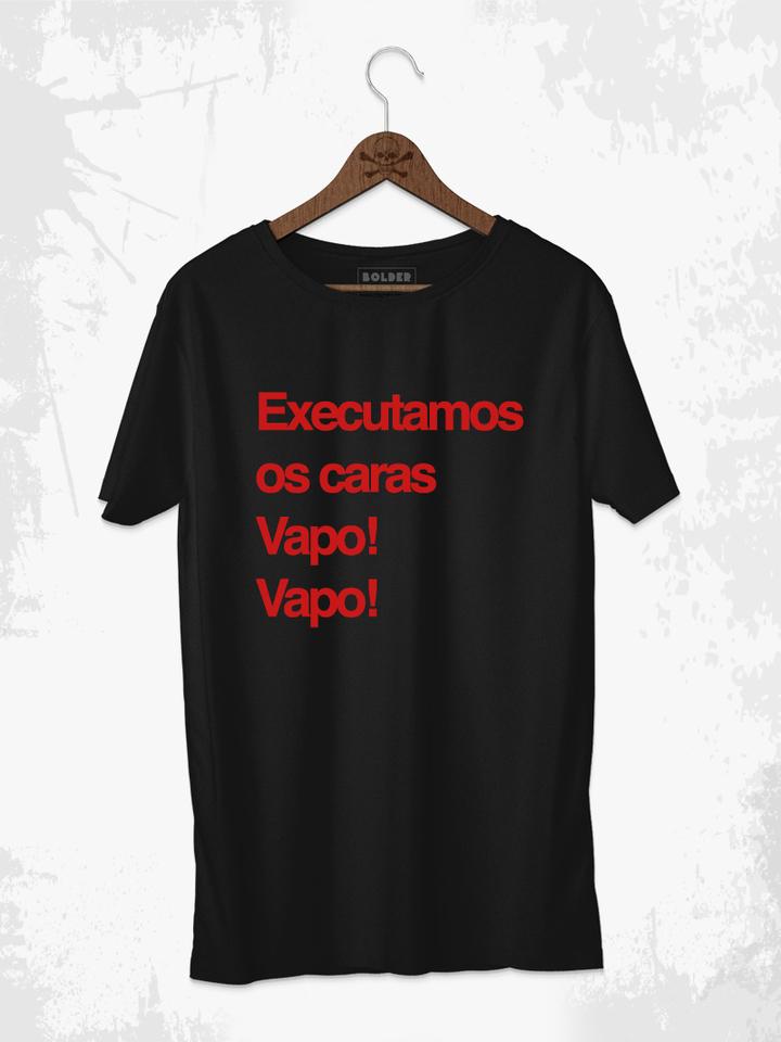 EXECUTAMOS OS CARAS VAPO! VAPO!