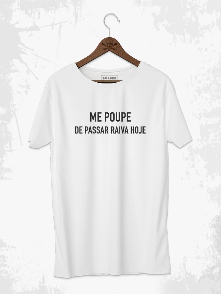 ME POUPE DE PASSAR RAIVA HOJE